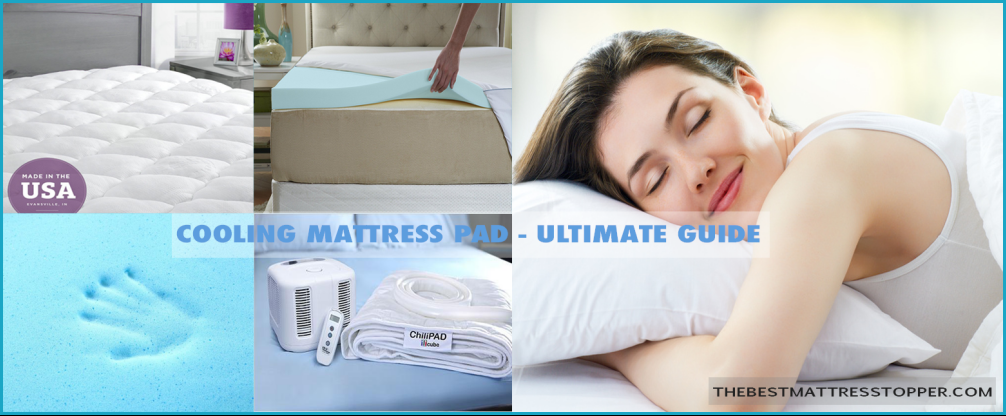 540ecc7f87 Best Cooling Mattress Pads (Toppers) That Helps You Sleep Cool Like a Baby